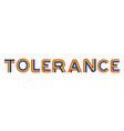 tolerance lgbt community emblem rainbow letters vector image