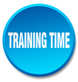 training time blue round flat isolated push button vector image vector image
