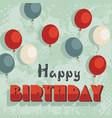 happy birthday card vintage design vector image vector image
