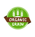 round green label with text organic grain vector image vector image