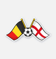 flags belgium versus england with soccer ball vector image
