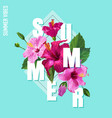 hello summer poster floral design with hibiscus vector image vector image