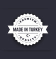 made in turkey vintage badge sign white on dark vector image