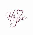 hope logo with heart isolated on white vector image