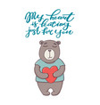 my heart is beating just for you text and bear vector image vector image
