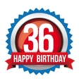 Thirty six years happy birthday badge ribbon vector image