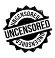 uncensored rubber stamp vector image