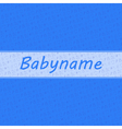 Baby Card Boy card with baby stuff background vector image vector image