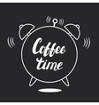 Coffee time hand written lettering with alarm vector image vector image
