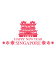 Happy New Year Singapore vector image vector image