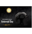 international asteroid day june 30 graphic