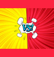 comic versus template vector image vector image