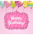 Happy Birthday card with balloons and lettering vector image