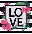love tropical print frame with slogan vector image vector image