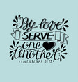hand lettering with bible verse love serve one vector image vector image