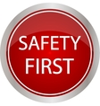 Safety first icon Internet button on a red vector image