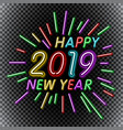 2019 happy new year neon text template for vector image vector image