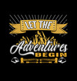 adventure quote and saying best for your graphic vector image vector image