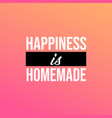 happiness is homemade life quote with modern vector image vector image