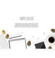 the top view of easter on white table office vector image