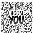 i choose you handwritten lettering vector image