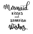 mermaids kisses inspirational quote about summer vector image