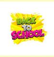 back to school comic text pop art vector image vector image