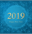 happy new year 2019 design text on a blue vector image