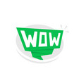 green speech bubble with wow vector image vector image