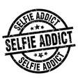 selfie addict round grunge black stamp vector image vector image