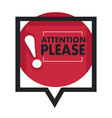 speech bubble with attention please sign isolated vector image