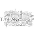 a quick guide to tuscany text word cloud concept vector image vector image