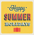 happy summer holidays typographic design vector image vector image