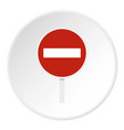 no entry traffic sign icon circle vector image vector image