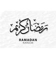 Ramadan Kareem Background Ramadan greetings in vector image vector image