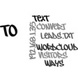 ways to convert visitors to leads text word cloud vector image vector image