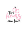 two hears one love quote typography vector image vector image