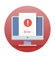 error icon on the monitor screen flat vector image