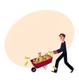 man businessman pushing wheelbarrow full of money vector image