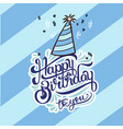 happy birthday to you party hat blue background ve vector image