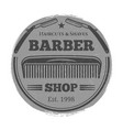 monochrome barber shop vintage label vector image