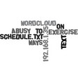 ways to exercise on a busy schedule text word vector image vector image
