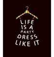 Woman fashion dress in bright colors with a quote vector image vector image