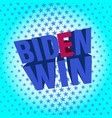 sticky or poster with 3d inscription biden win vector image vector image