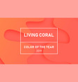 living coral background trend color of the year vector image vector image
