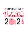 quarantine valentine 2021 calligraphy lettering vector image vector image