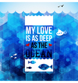 My love is as deep as the ocean Typography design vector image