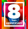 eight years anniversary 8 year greeting card or vector image vector image