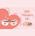happy valentines day chocolate cups cookies hearts vector image vector image
