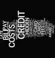 cost credit cards text background word vector image vector image